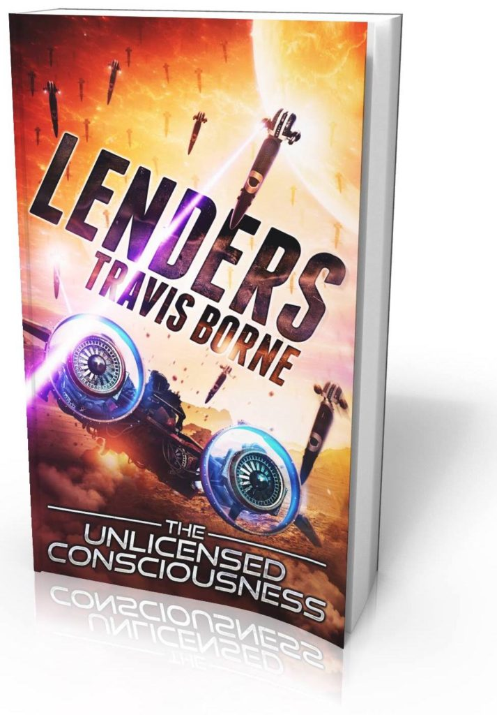Book cover: Lenders I: The Unlicensed Consciousness by Travis Borne