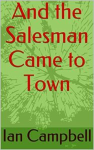 Travis Borne's review: of And the Salesman Came to Town Kindle Edition by Ian Campbell