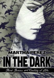 In The Dark Kindle Edition by Martha Perez